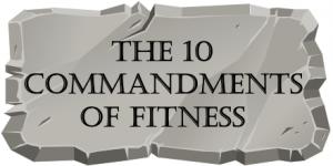 10 Commandments of Fitness